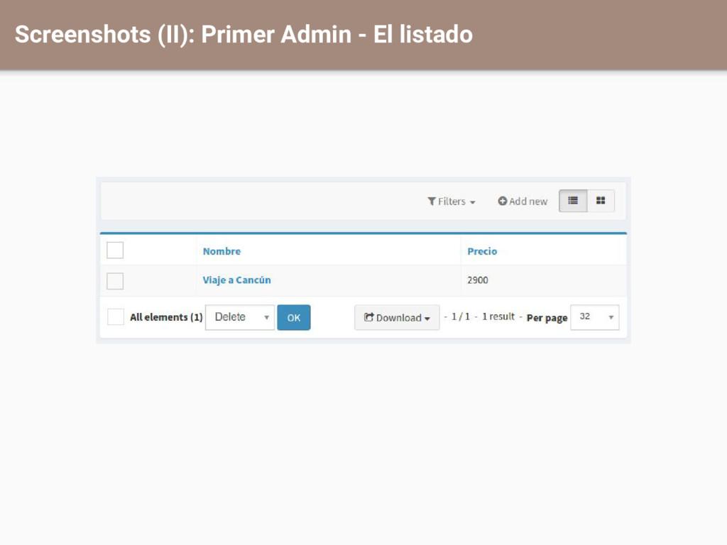 Screenshots (II): Primer Admin - El listado