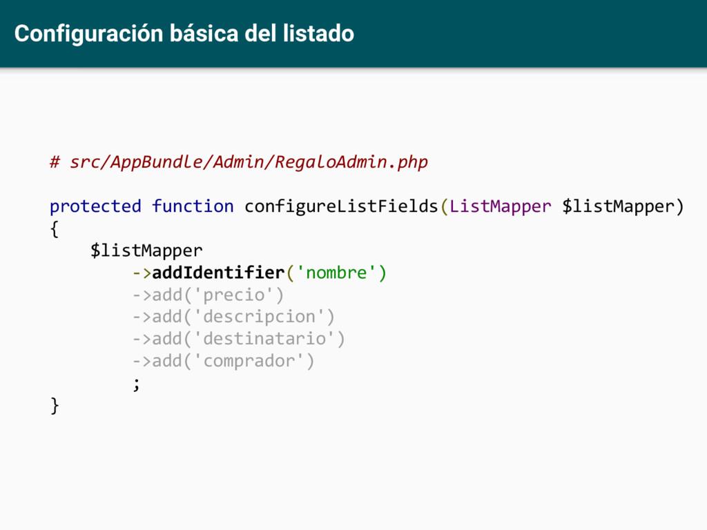 Configuración básica del listado # src/AppBundl...