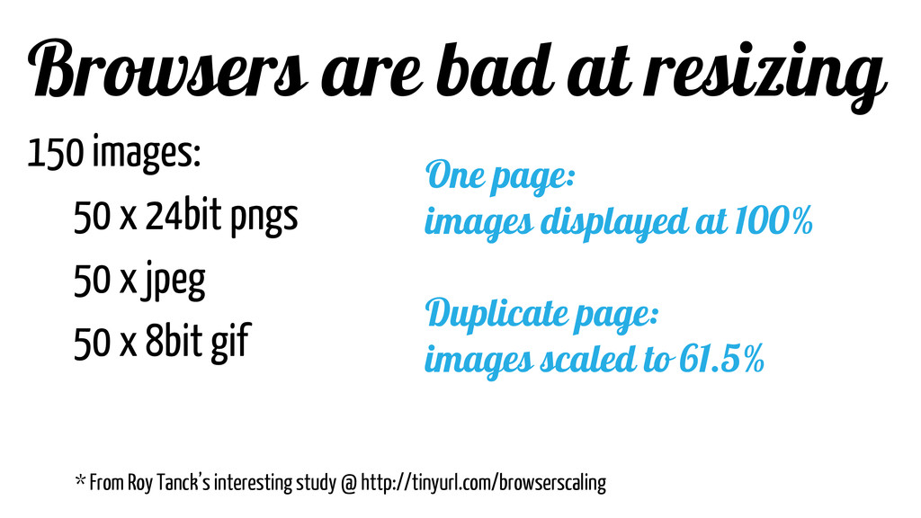 Browsers are bad at resizing 150 images: 50 x 2...