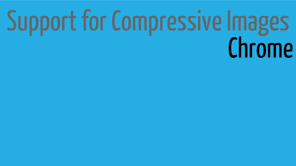Support for Compressive Images Chrome