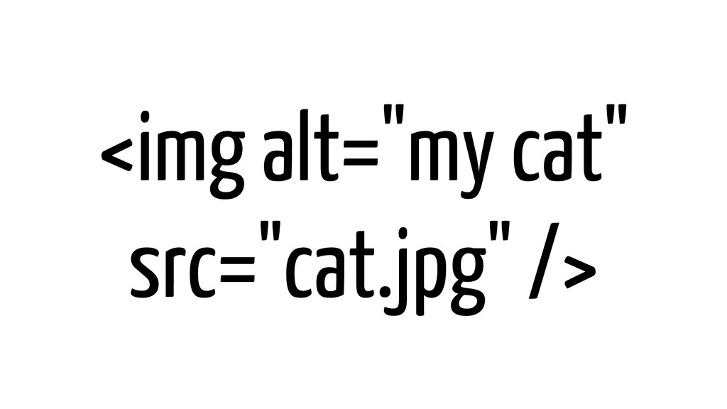 "<img alt=""my cat"" src=""cat.jpg"" />"
