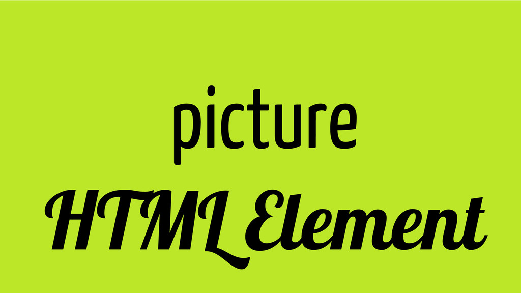 picture HTML Element
