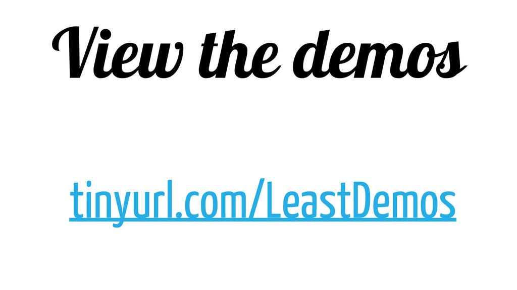 View the demos tinyurl.com/LeastDemos