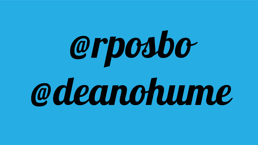@rposbo @deanohume