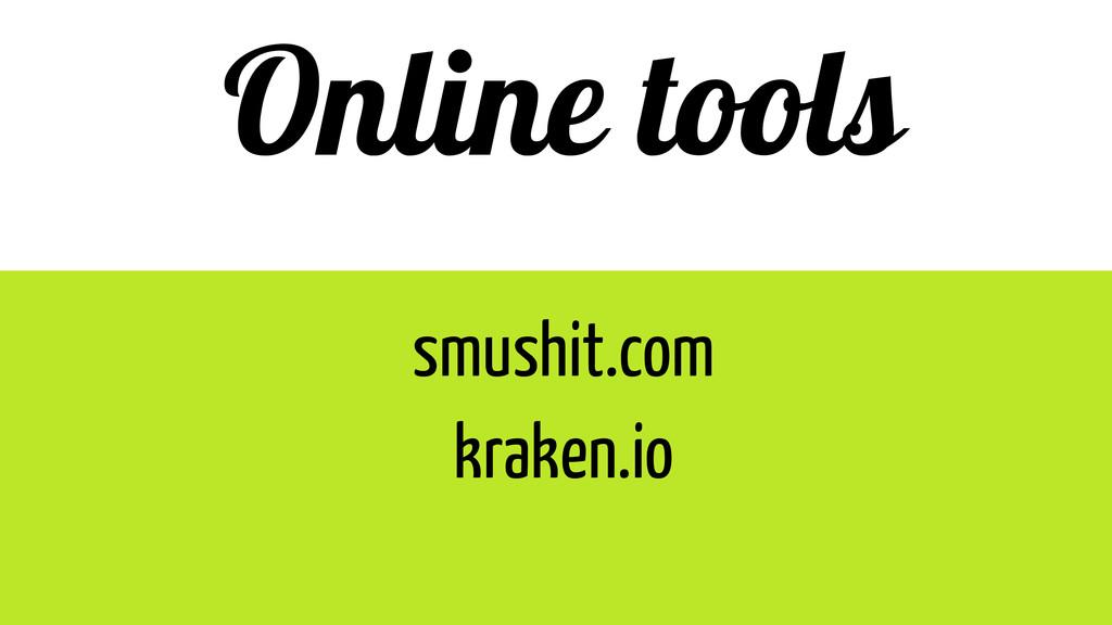 Online tools smushit.com kraken.io