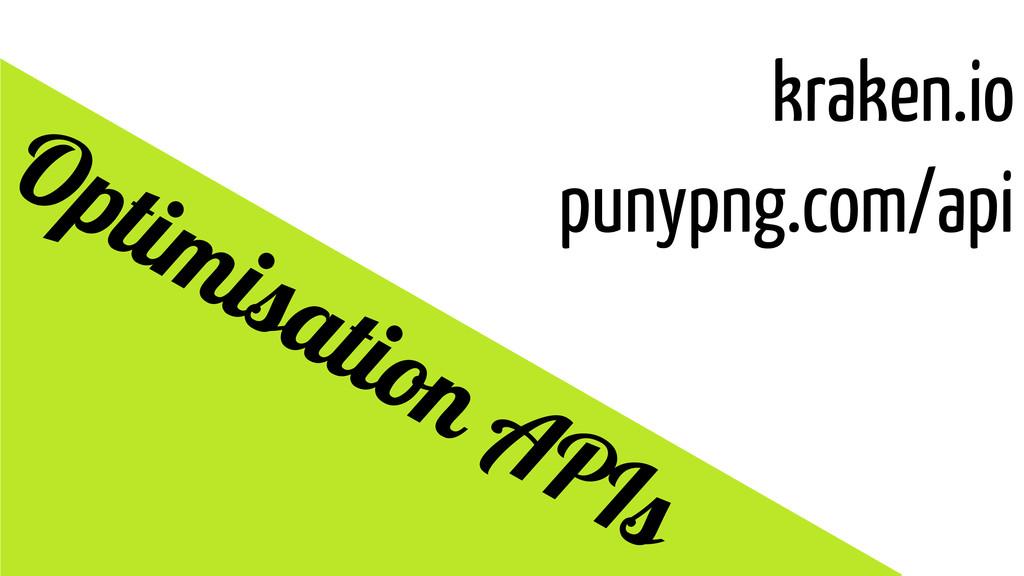kraken.io punypng.com/api Optimisation APIs