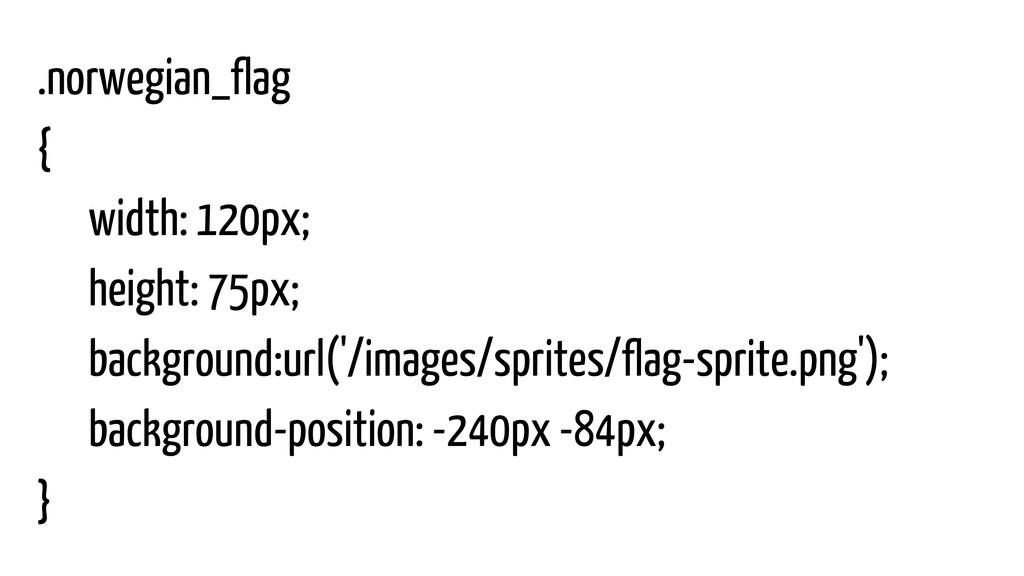 .norwegian_flag { width: 120px; height: 75px; b...