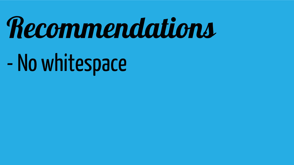 Recommendations - No whitespace