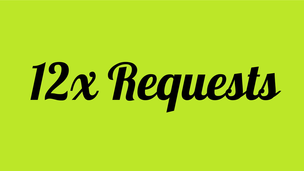 12x Requests