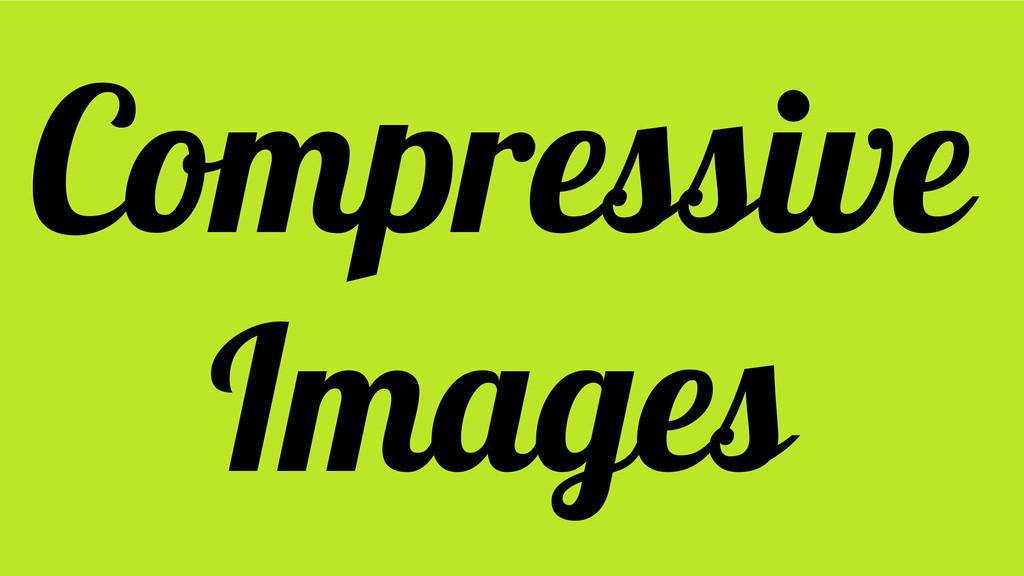 Compressive Images