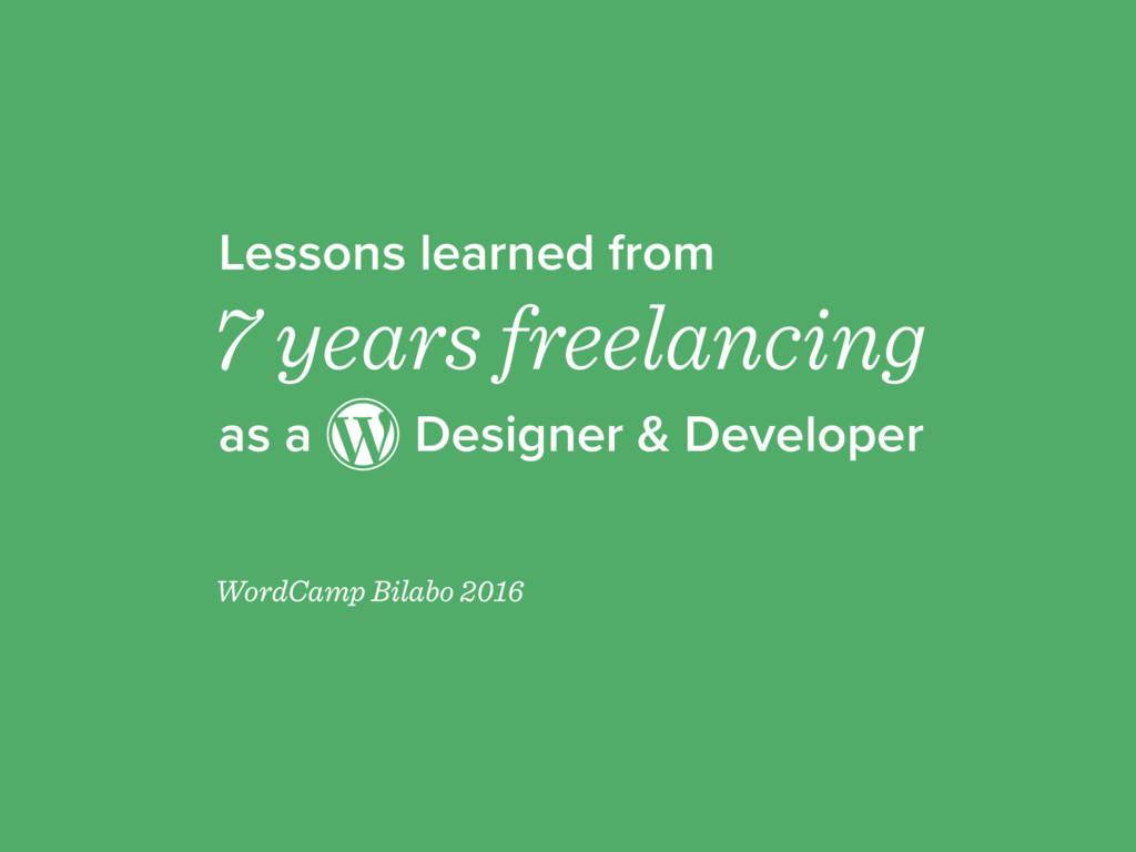 Lessons learned from as a Designer & Developer ...