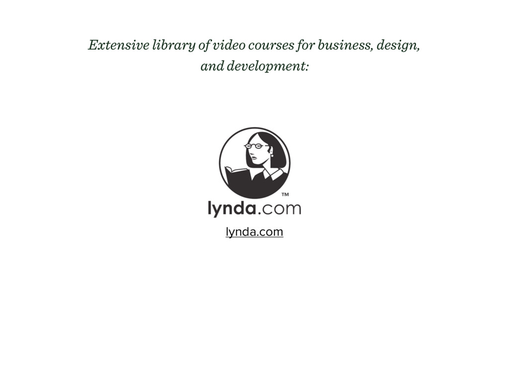 lynda.com Extensive library of video courses fo...