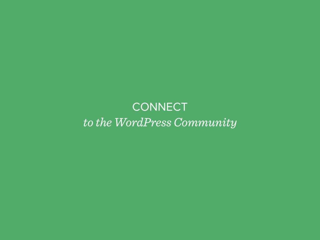 CONNECT to the WordPress Community