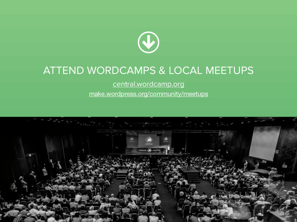 ATTEND WORDCAMPS & LOCAL MEETUPS central.wordca...