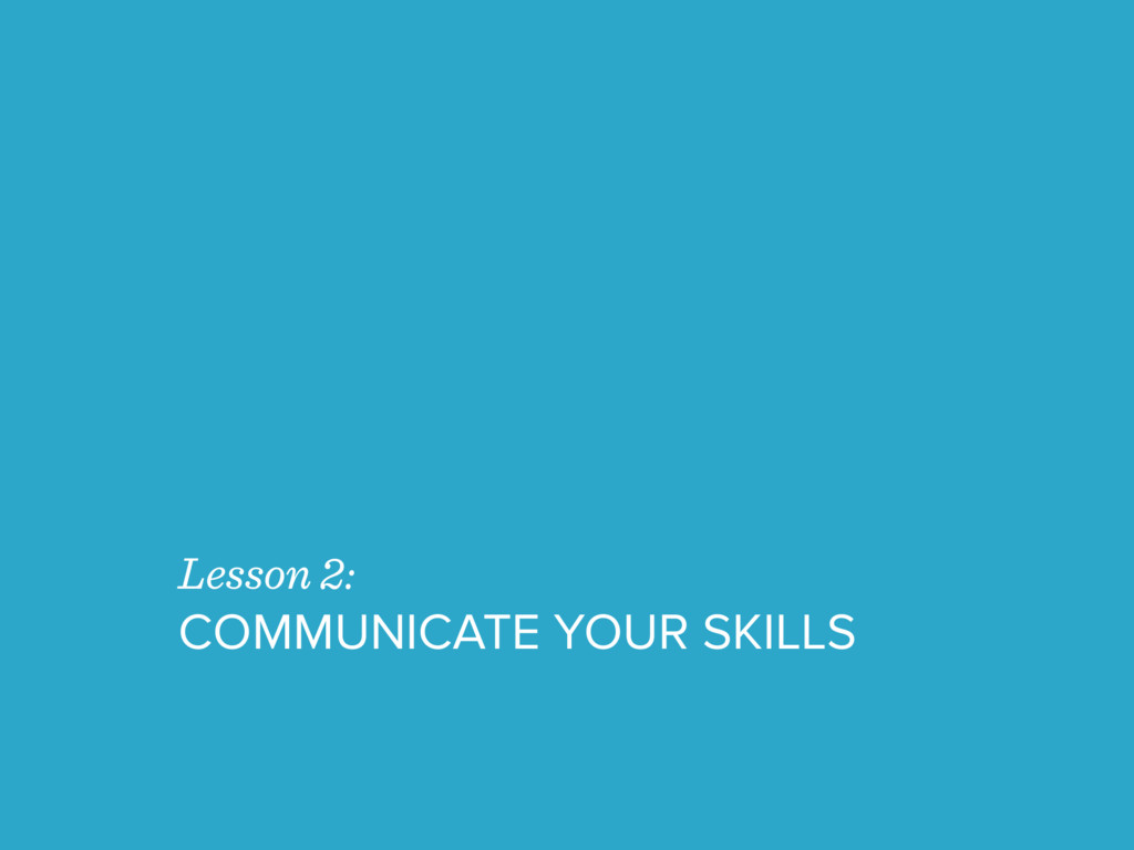 Lesson 2: COMMUNICATE YOUR SKILLS