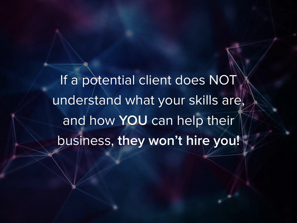 If a potential client does NOT understand what ...