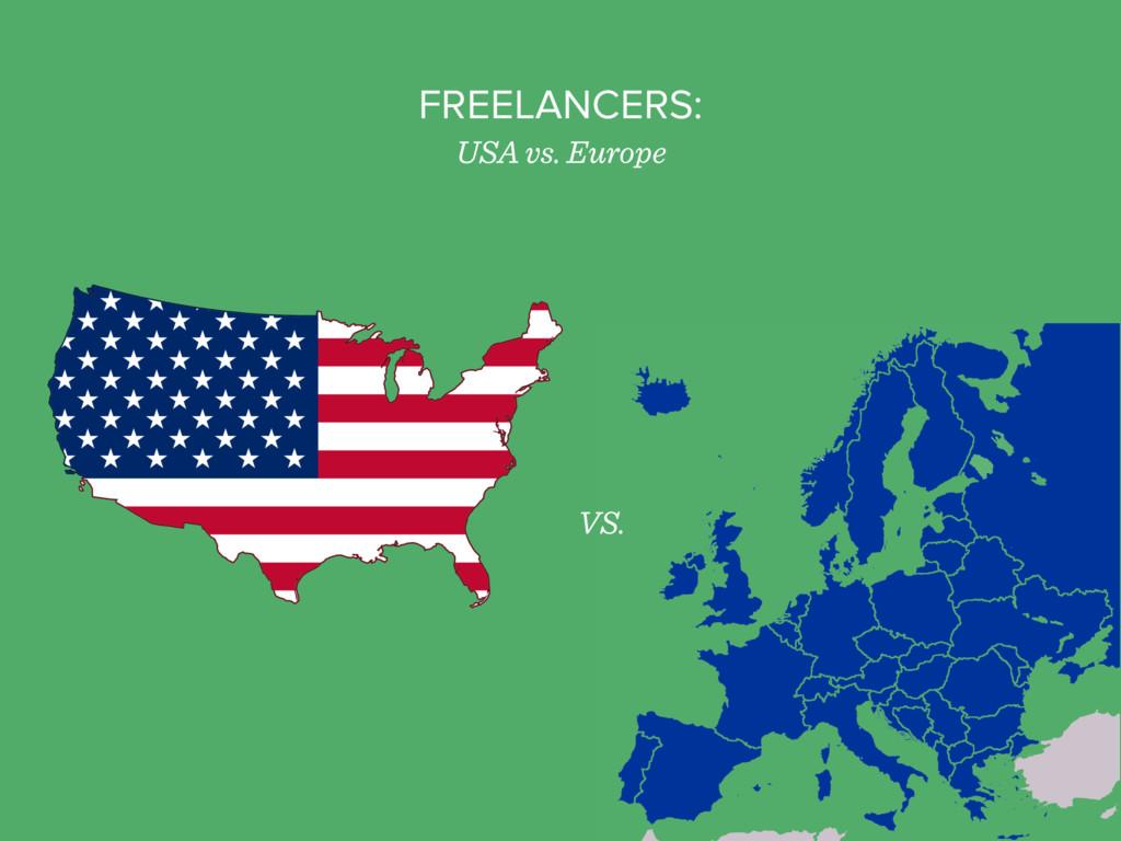 FREELANCERS: USA vs. Europe VS.