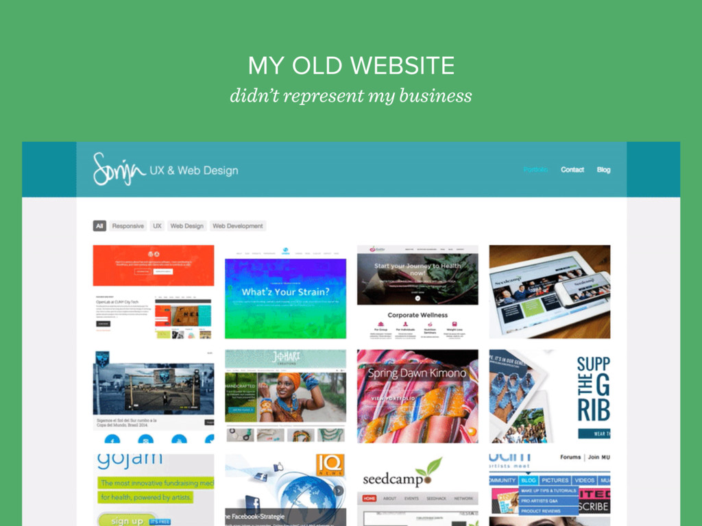 MY OLD WEBSITE didn't represent my business