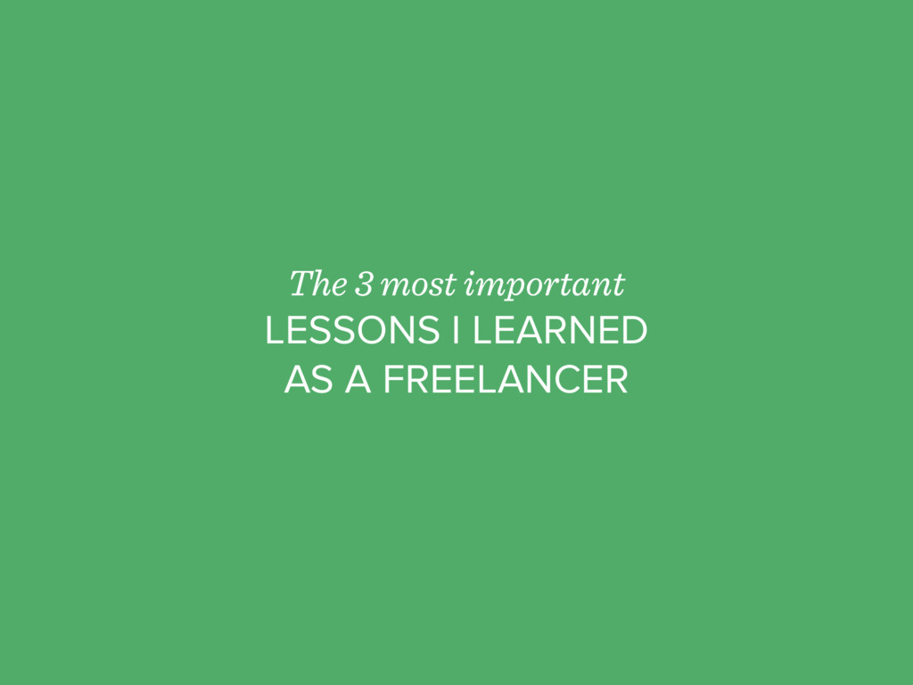 The 3 most important LESSONS I LEARNED AS A FRE...