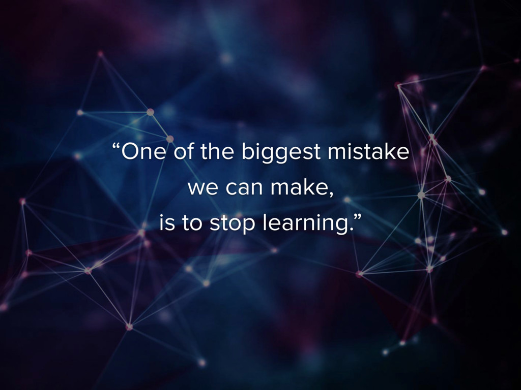 """""""One of the biggest mistake we can make,  is t..."""