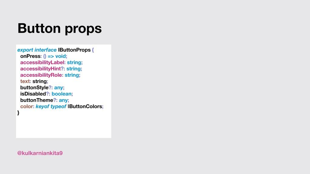 @kulkarniankita9 export interface IButtonProps ...