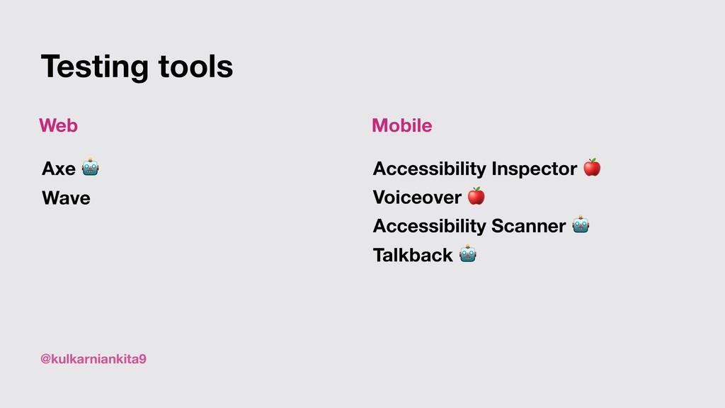 @kulkarniankita9 Web Mobile Testing tools Axe  ...