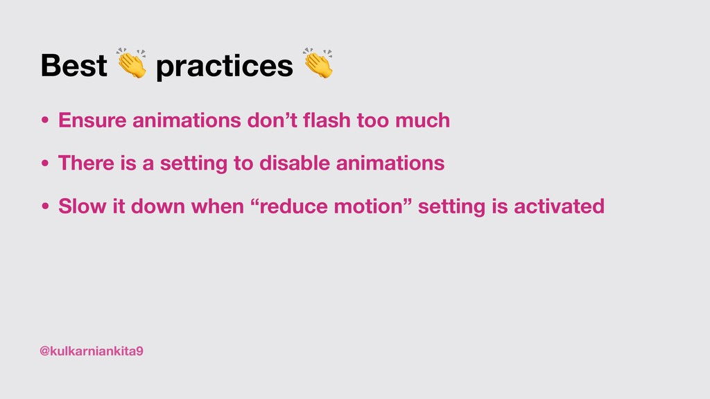 @kulkarniankita9 Best  practices  • Ensure anim...
