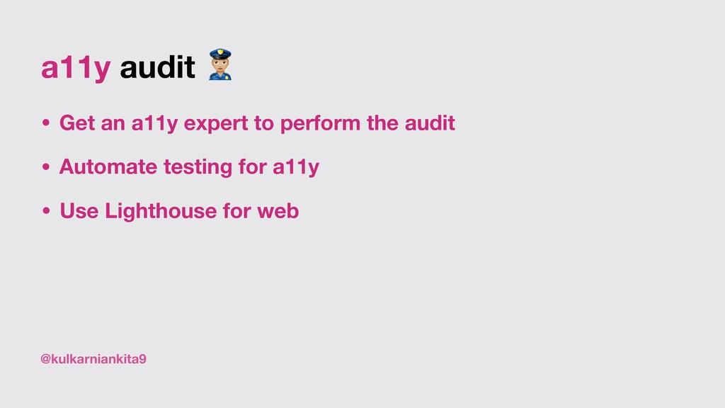 @kulkarniankita9 a11y audit , • Get an a11y exp...