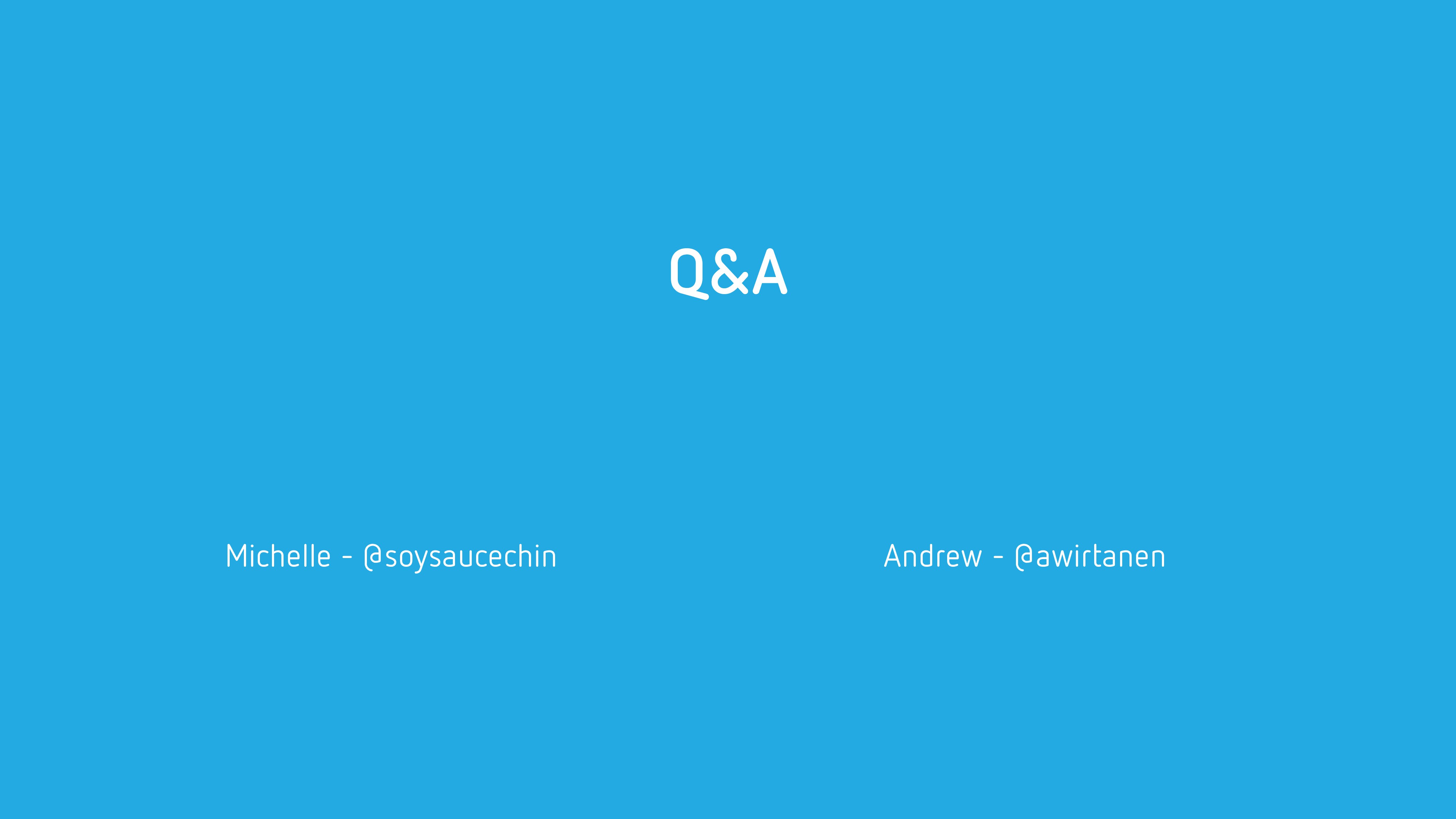 Q&A Michelle - @soysaucechin Andrew - @awirtanen
