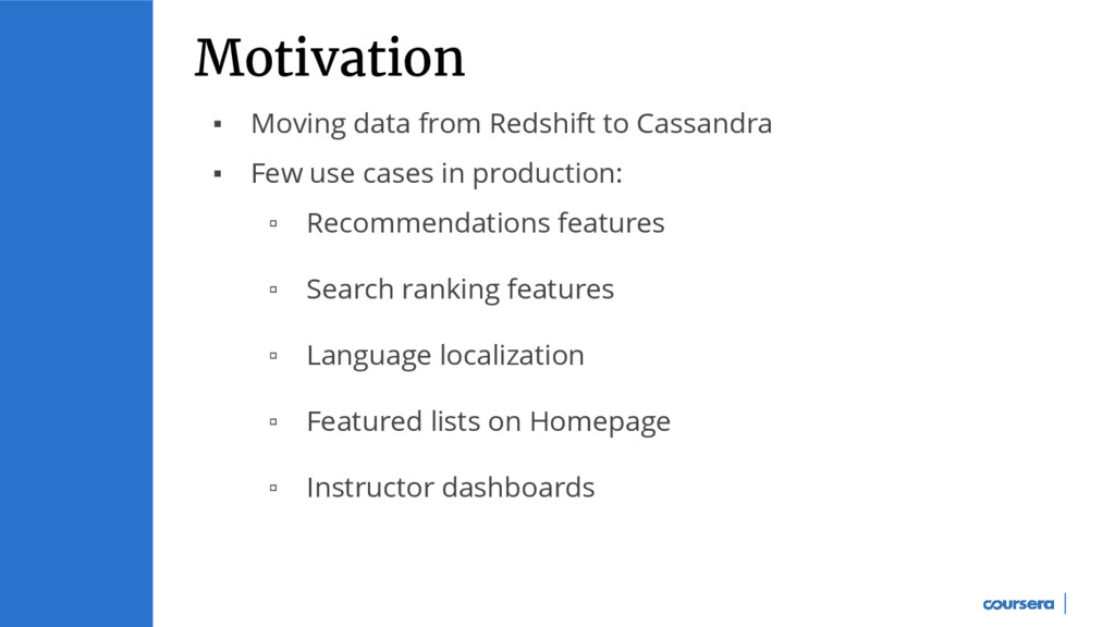 ▪ Moving data from Redshift to Cassandra ▪ Few ...