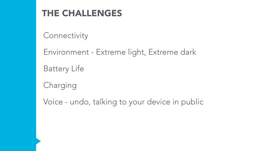 THE CHALLENGES Connectivity Environment - Extre...