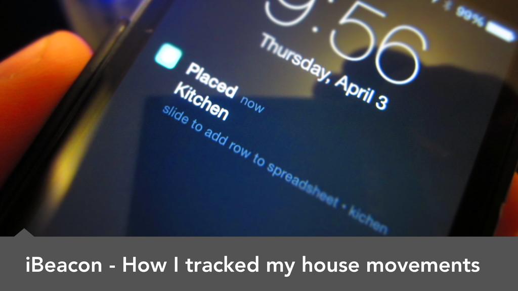 iBeacon - How I tracked my house movements