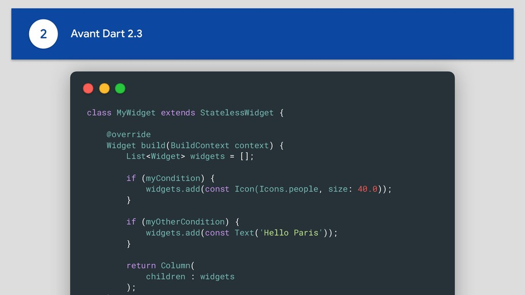 2 Avant Dart 2.3 class MyWidget extends Statele...
