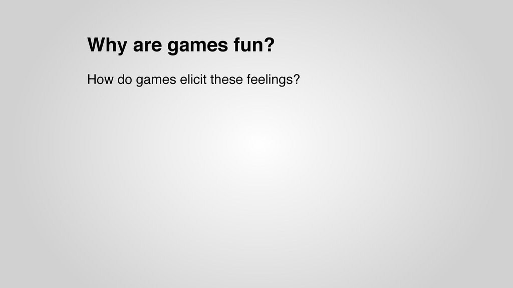 Why are games fun? How do games elicit these fe...