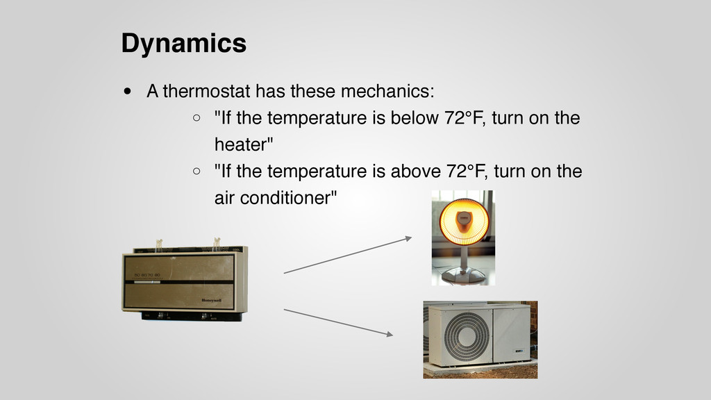 Dynamics • A thermostat has these mechanics: o ...