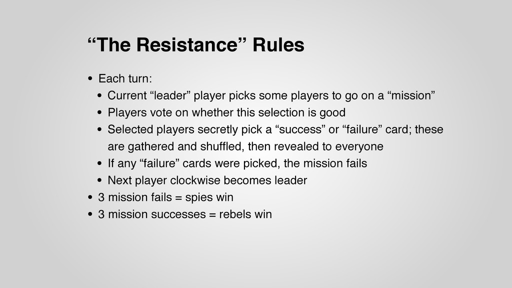 """The Resistance"" Rules • Each turn: • Current ""..."