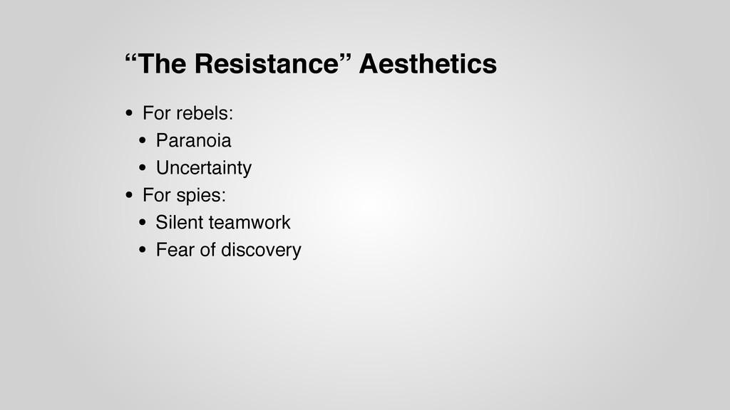 """The Resistance"" Aesthetics • For rebels: • Par..."