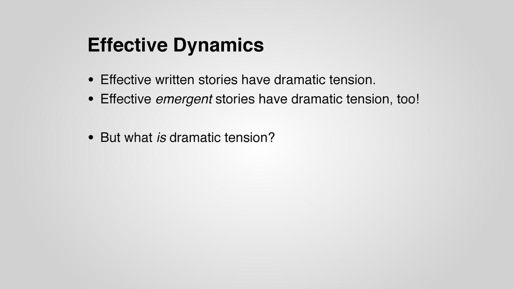 Effective Dynamics • Effective written stories ...