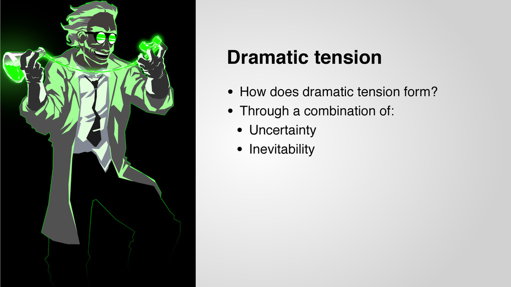 Dramatic tension • How does dramatic tension fo...