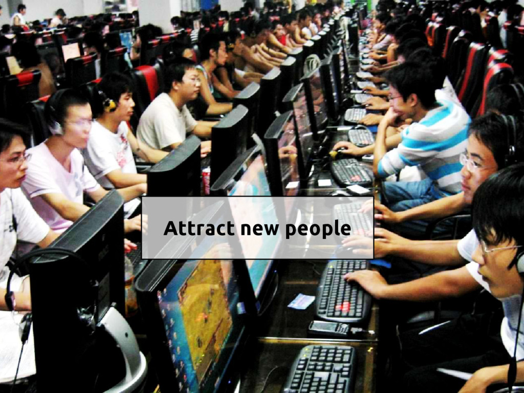 Attract new people