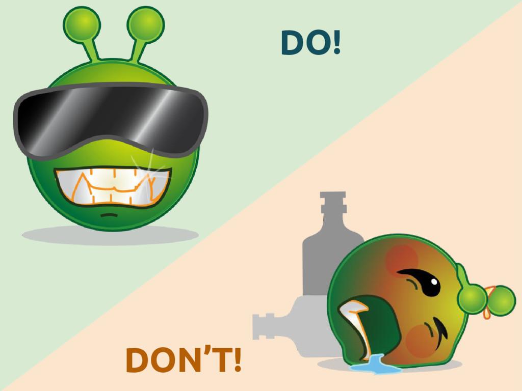DO! DON'T!
