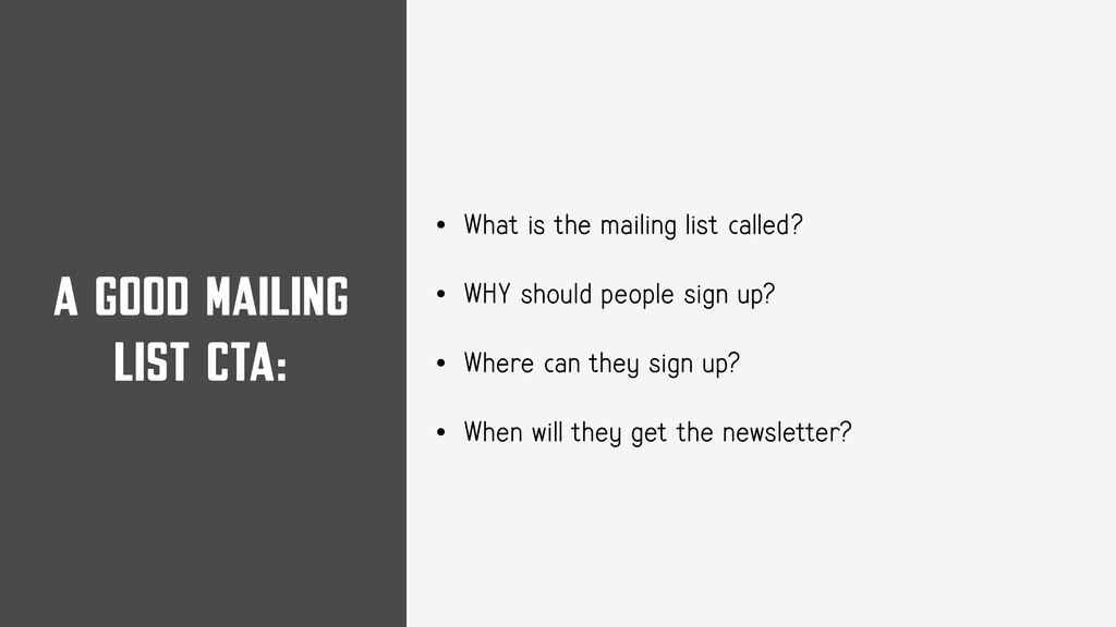 A GOOD MAILING LIST CTA: • What is the mailing ...