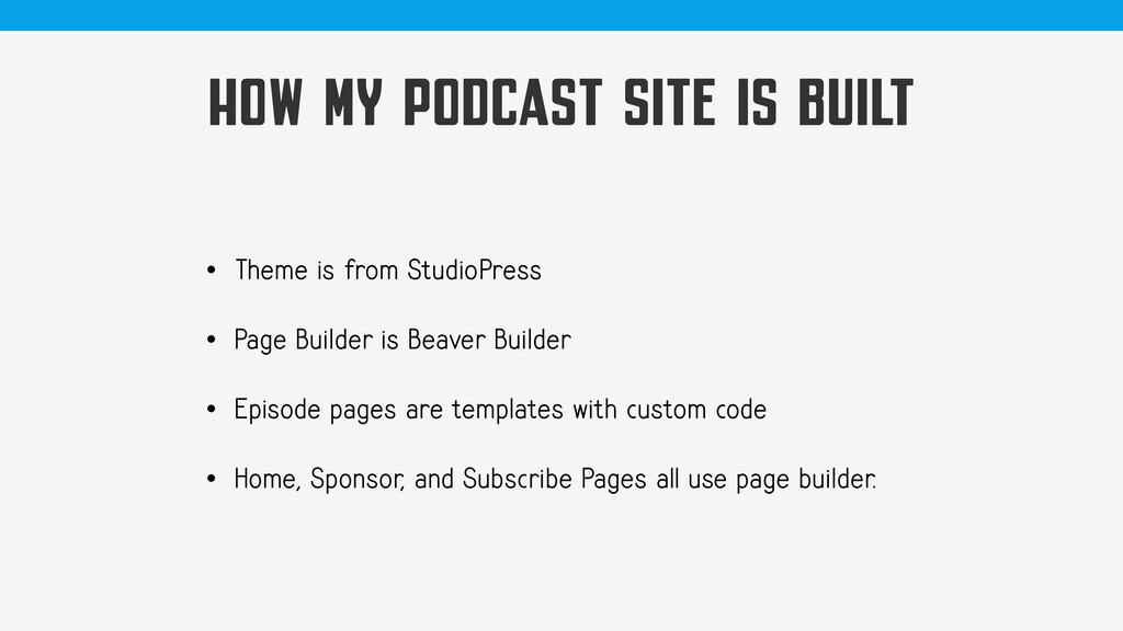 HOW MY PODCAST SITE IS BUILT • Theme is from St...