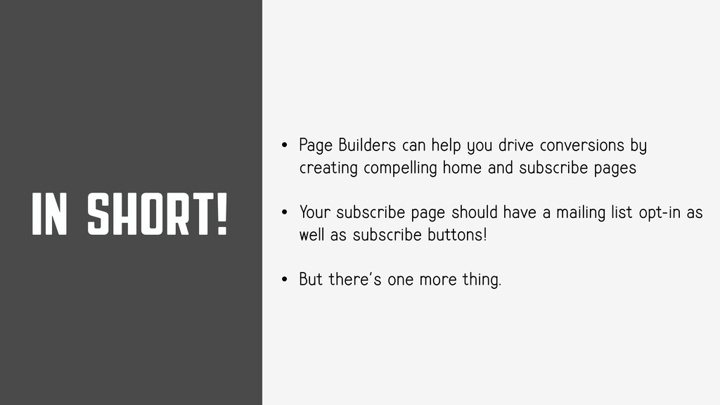 IN SHORT! • Page Builders can help you drive co...