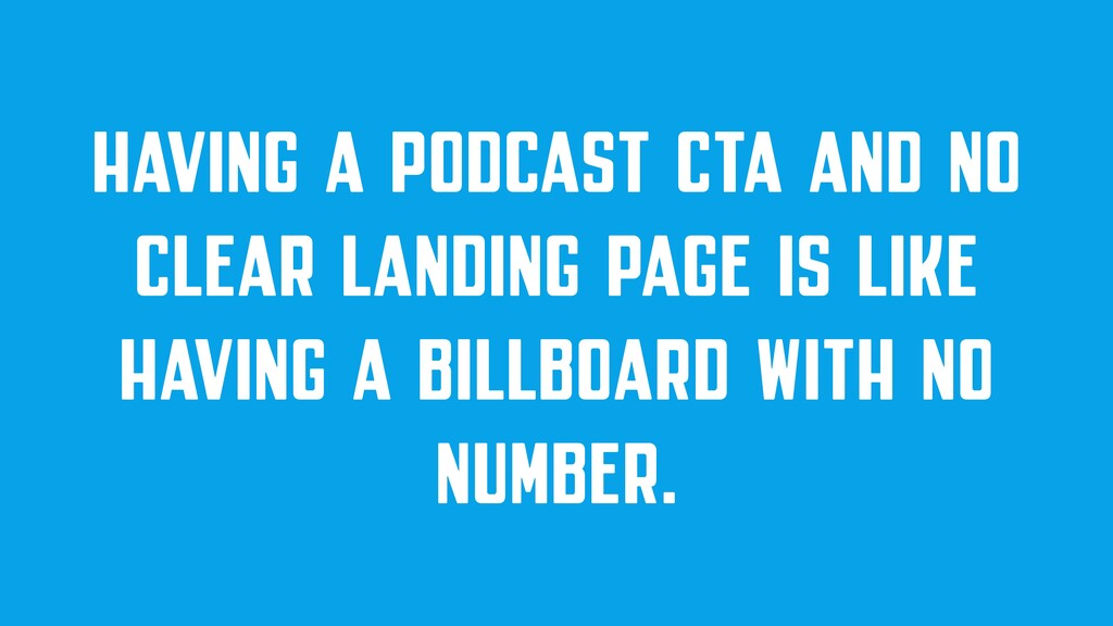 HAVING A PODCAST CTA AND NO CLEAR LANDING PAGE ...