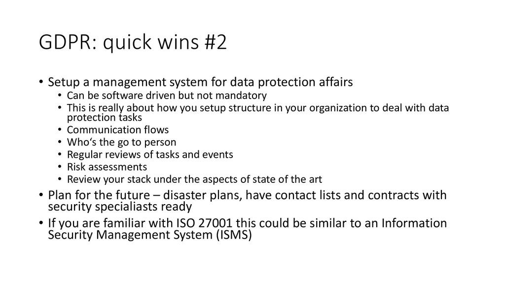 GDPR: quick wins #2 • Setup a management system...
