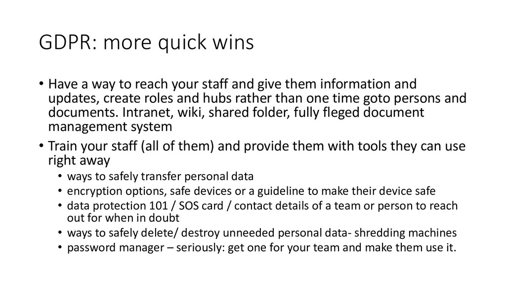 GDPR: more quick wins • Have a way to reach you...