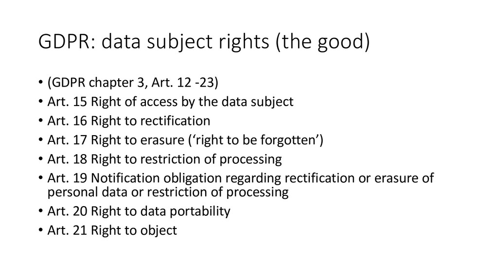 GDPR: data subject rights (the good) • (GDPR ch...