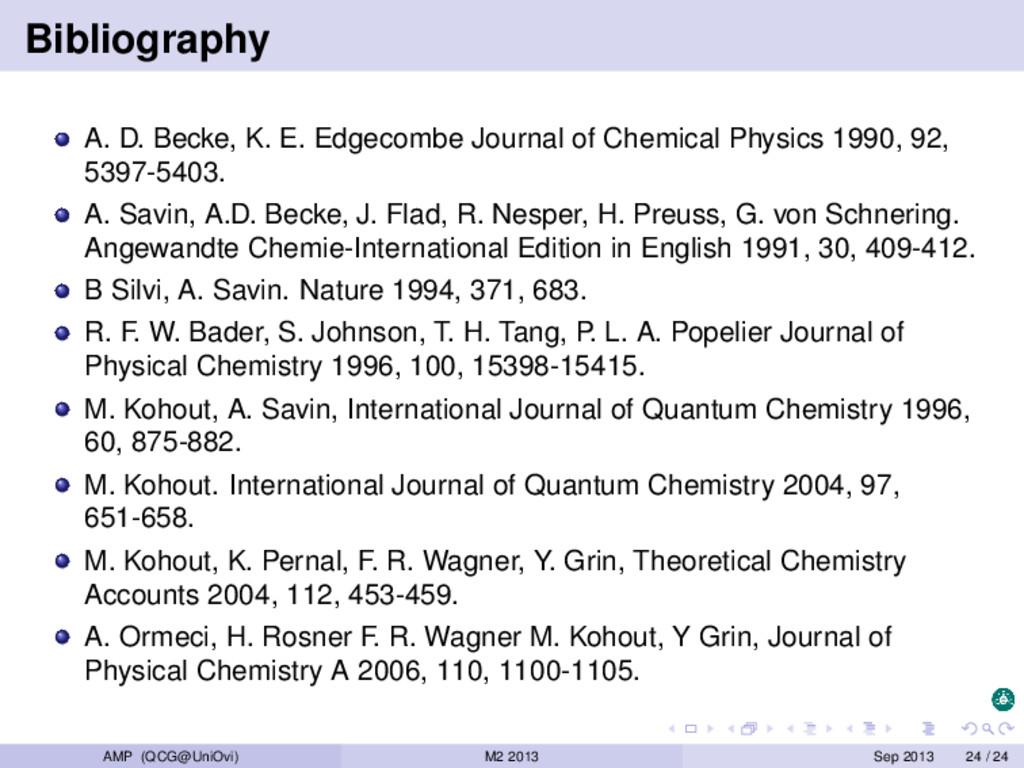 Bibliography A. D. Becke, K. E. Edgecombe Journ...