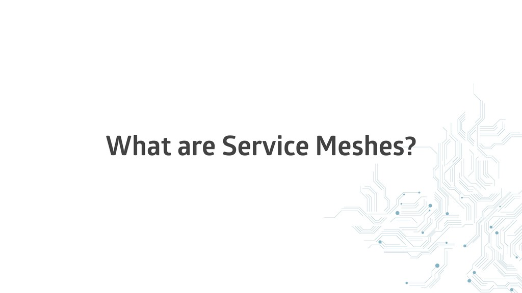 What are Service Meshes?